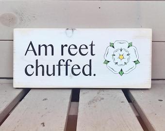 Am Reet Chuffed - Yorkshire Wooden Sign
