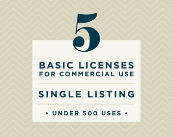 Five Basic Commercial Licenses Bundle // Individual Listing // for commercial use up to 500 units