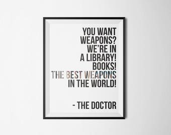 Doctor Who   You want weapons? We're in a library! Books! The best weapons in the world!   Type Poster   5x7 8x10 11x14 16x20