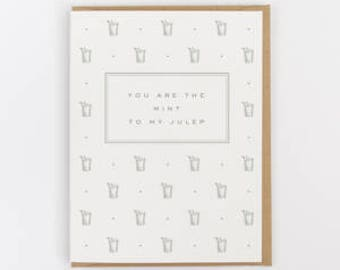 you are the mint to my julep greeting card