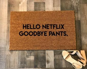 Hello Netflix Goodbye Pants Doormat
