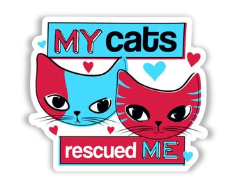 My Cats Rescued Me Sticker - Gift for Cat Lovers, Animal Rescue, Cat Moms, Cat Dads