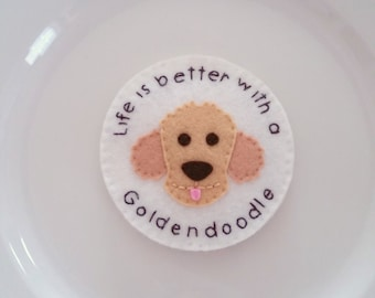 Goldendoodle / Labradoodle Magnet Personalized Felt Handmade /  Life is Better with a Goldendoodle / Labradoodle