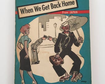 When We Get Back Home From Japan Vintage Paperback Book Hume Annarino 1953 1950's Cartoon Military Ephemera