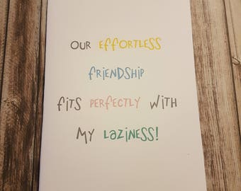 Greeting Card | Friends Card | Friendship Card | Funny Greeting Card | Effortless Friendship Card