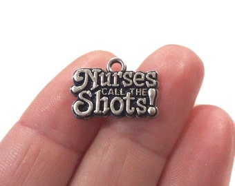 "4 Nurse ""Nurses Call the Shots!"" Charms 18x14mm"
