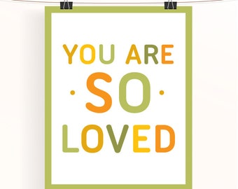 You are so loved - neutral baby nursery print - green and orange unisex kids wall art - nursery typography poster - baby shower gift