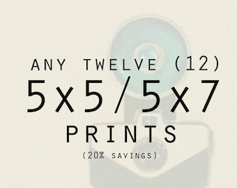 Photography: Any Twelve (12) 5x5 or 5x7 inch prints