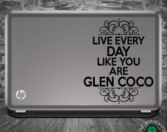 Live Every Day Like Glen Coco Decal