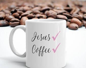 Coffee and Jesus Coffee Mug, White Ceramic Mug - 11 oz OR 15 oz