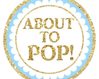 36 Baby Shower About to Pop labels, Gold Glitter and Blue About to Pop Stickers, Baby Shower Labels