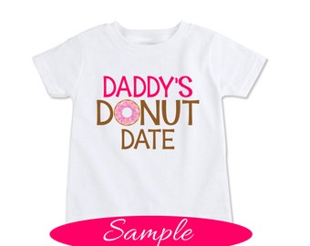 Girls donut party shirt, doughnuts theme party, toddler donuts t shirt , kids Dad Gift Father theme tshirt, donut date shirt  (EX 458)