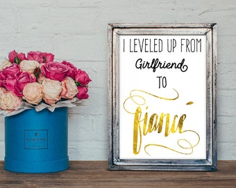 """Level up from Girlfriend to Fiancé Printable 5""""x7.5"""""""