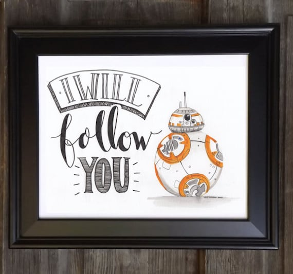 """StarWars BB8 - Original Watercolor and Calligraphy """"I Will follow You"""""""