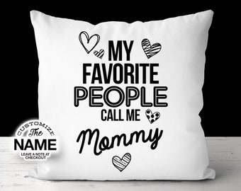 My Favorite People Call Me Mommy, Grandma Gift, Mommy Birthday, Mother's Day, Mommy Pillow, Mommy