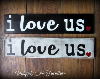 I LOVE US Sign~Color choice avaialable~Custom Colors~Anniversary Wedding~ Valentines Day Gift