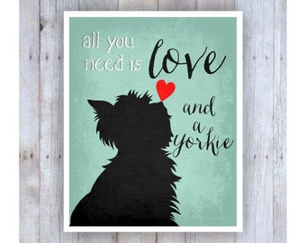 All You Need is Love and a Yorkie Art, Yorkshire Terrier Art, Dog Rescue, Dog Poster, Dog Print, Lab Picture, Dog Wall Decor, Pet Art