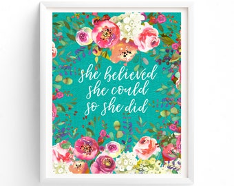 Three Sizes Included, Floral Typography Printable, She Believed She Could So She Did, Calligraphy,  Wall Art