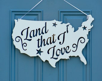 Land That I Love Sign , Patriotic Sign , Outdoor Summer Decor , Patriotic Decoration , American Party Decor , 4th of July Decor