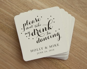Drink Coaster - Please Don't Take My Drink I'm Dancing - Personalized Wedding Bar Coaster - Wedding Party - Favor - Wedding Reception