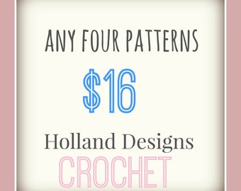 PATTERN PACK - Pick any 4 PDF crochet patterns for one low price