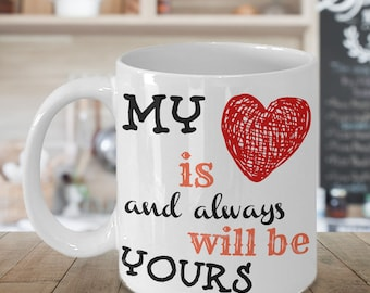 My heart is and always will be yours mug