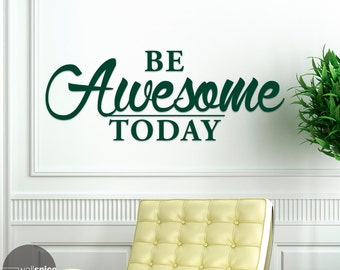 Be Awesome Today Vinyl Wall Decal Sticker