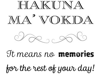 Printable Wedding Sign, Hakuna Ma'Vodka It means no memories for the rest of your day, Instant Download, 3 size, Transparent Background, PNG