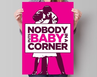 Dirty Dancing poster: Dirty Dancing quote, print, gift, Nobody puts baby in the corner, Patrick Swayze, Johnny Castle movie prints, wall art