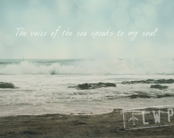 Voice of the Sea Speaks To My Soul, Typography, California Beach Decor, Coastal Decor, 8x12, 10x15, 12x18 16x24 Fine Art Photograph