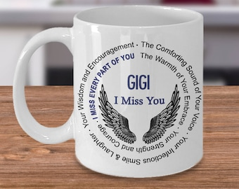 Gigi I Miss You Coffee Mug | Remembrance gift Coffee Mug | Loss of Loved One sympathy gift | Memorial Gift Mug | Loss of Gigi