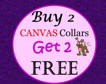 BOGO CANVAS Dog Collar Sale-Buy 2 Canvas Collars & Get 2 Canvas Collars Free (Non-Martingale) - Choose Any Canvas Fabric in Shop