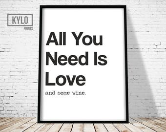 Wine Quote, Wine Typography, Wine Print, All you need is love and some wine Print, Love Wine Print, Funny Wine Print, Wine Poster, Wine Art