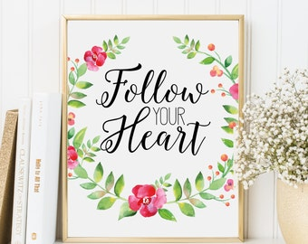 Follow your heart art print, handletter art print, nursery calligraphy poster, inspirational calligraphy art, home decor, A-1089