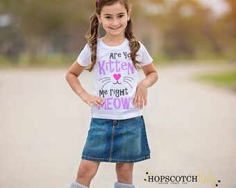 Are you Kitten Me Right Meow Girl Cat T Shirt Childrenswear Clothing  Clothes Naughty Quote