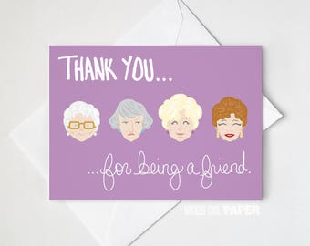 Thank You for Being a Friend Golden Girls Greeting Card - Thank You Card - Sophia - Dorothy - Rose - Blanche