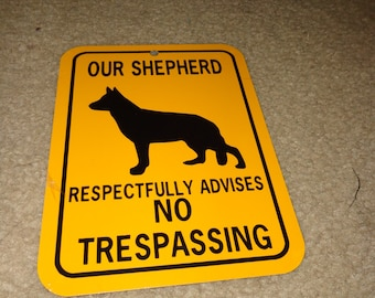Our Shepherd Respectfully Advises No Trespassing Sign TEMPLATE 6x8 inch Aluminum metal yard house sign