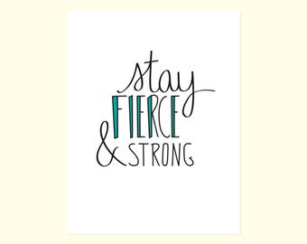 Encouragement Card. Stay Fierce & Strong.