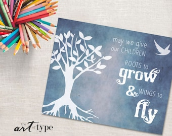 Roots and Wings Print, May We Give Our Children Roots & Wings INSTANT DOWNLOAD 8x10 Printable Wall Art, Tree Bird Print, Homeschool Quote
