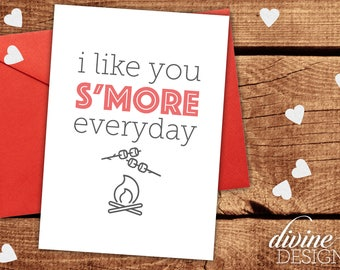 I like you S'more everyday - Camping Valentine - Funny Valentines Day Card - Funny Love Card - I Love You Card - Funny Anniversary Card