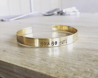 You go girl hand stamped cuff bracelet, girl motivation, you go girl jewelry, girl birthday gift, daughter gift