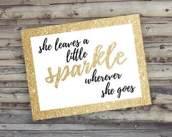 She Leaves A Little Sparkle Wherever She Goes - Gold Glitter 21 x 16 Printable