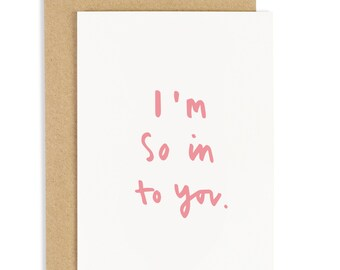 I'm So In To You Valentine's Day Card - Anniversary Card - Valentines Card - CC194