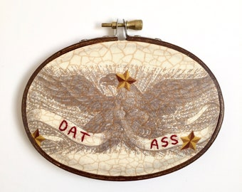 Dat Ass - Snarky Eagle - Sarcastic - Funny Modern Embroidery - 3x5 Inch Hoop