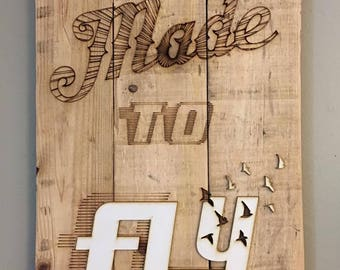 Word Art 'Made To Fly' Reclaimed Pallet Wood & Plastic