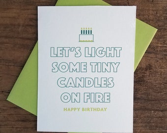 Let's Light Some Tiny Candles on Fire Letterpress Card