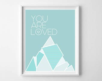 You Are Loved PRINTABLE - Modern Mountain Nursery Print - Mountain Wall Art - Mountain Nursery Decor - Teal Nursery Decor - Kids Room Decor