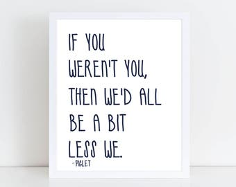 Piglet Quote Print - Piglet Quote Wall Canvas - If You Weren't You We'd All Be A Bit Less We - Baby Nursery Wall Art - Piglet Quote
