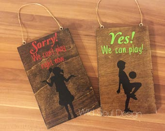 Sorry we cant play right now reversible wood sign, door hanger, yes we can play