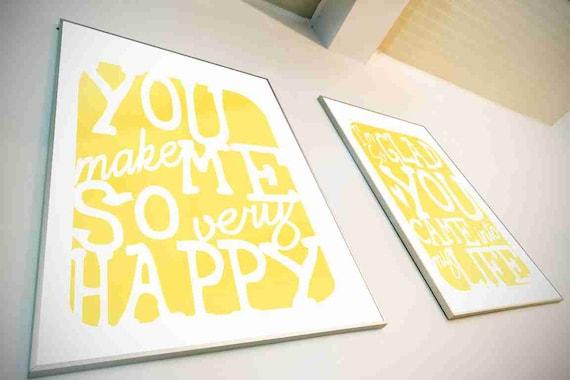 Typography Art Print - You Make Me So Very Happy v1 - love song lyrics wall art men women wedding anniversary gift sunshine yellow or custom